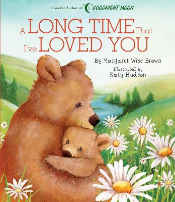 A Long Time that I've Loved You by Margaret Wise Brown