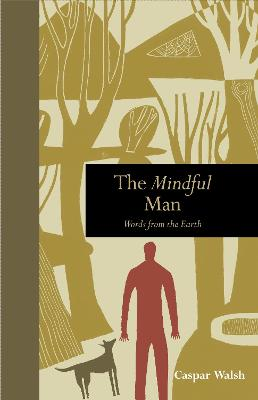 The Mindful Man by Caspar Walsh