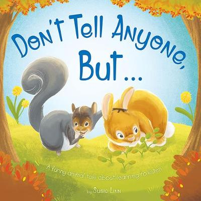 Don't Tell Anyone But ... by Susie Linn