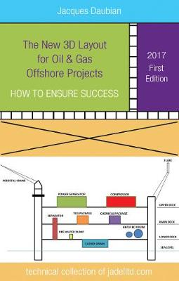 The New 3D Layout for Oil & Gas Offshore Projects by Jacques Daubian