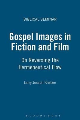 Gospel Images in Fiction and Film by L. Joseph Kreitzer