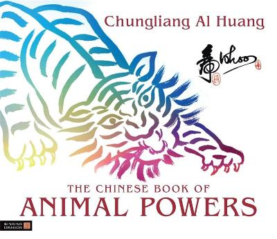 The Chinese Book of Animal Powers by Chungliang Al Huang