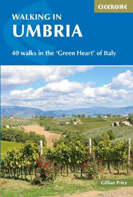 Walking in Umbria: 40 walks in the 'Green Heart' of Italy by Gillian Price