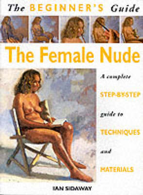 Beginner's Guide: The Female Nude by Ian Sidaway