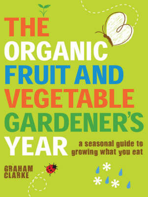 Organic Fruit and Vegetable Gardener's Year book