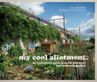 my cool allotment by Lia Leendertz