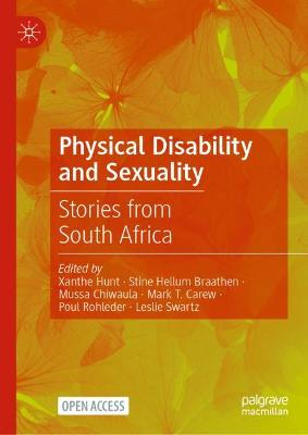 Physical Disability and Sexuality: Stories from South Africa by Xanthe Hunt