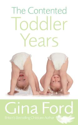 The Contented Toddler Years by Gina Ford