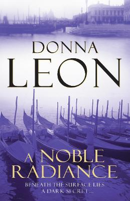 Noble Radiance by Donna Leon