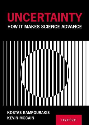 Uncertainty: How It Makes Science Advance by Kostas Kampourakis