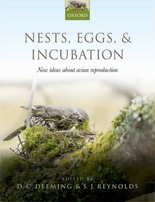 Nests, Eggs, and Incubation by D. Charles Deeming