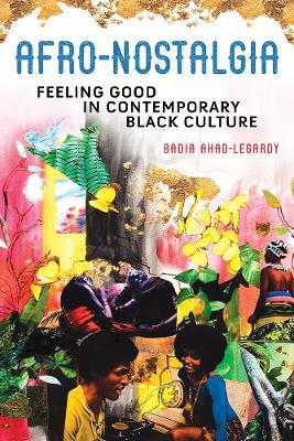 Afro-Nostalgia: Feeling Good in Contemporary Black Culture book