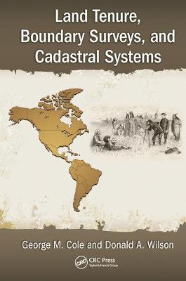 Land Tenure, Boundary Surveys, and Cadastral Systems by George M. Cole