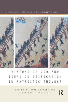 Visions of God and Ideas on Deification in Patristic Thought book