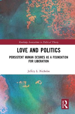 Love and Politics: Persistent Human Desires as a Foundation for Liberation book