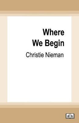 Where We Begin by Christie Nieman