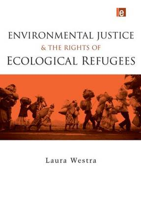 Environmental Justice and the Rights of Ecological Refugees book