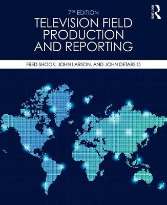 Television Field Production and Reporting book