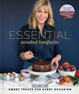 ESSENTIAL Volume Two: Sweet Treats for Every Occasion by Annabel Langbein