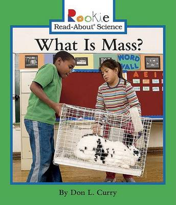 What Is Mass? by Don L Curry