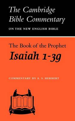 The Book of the Prophet Isaiah, 1-39 by A.S. Herbert