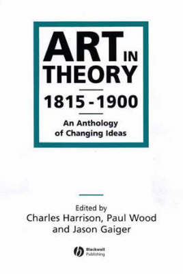 Art in Theory 1815-1900: An Anthology of Changing Ideas book