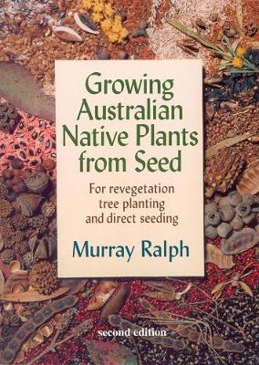Growing Australian Native Plants by Bloomings Books