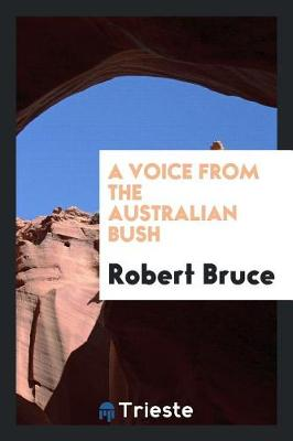 A Voice from the Australian Bush by Robert Bruce