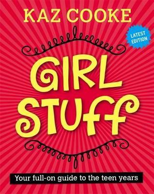 Girl Stuff: Latest Edition by Kaz Cooke