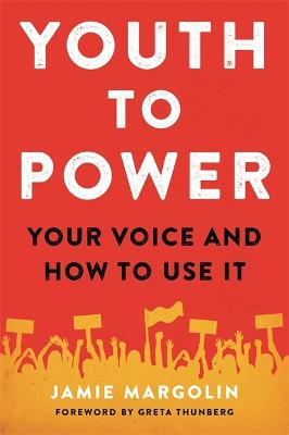 Youth to Power: Your Voice and How to Use It by Jamie Margolin