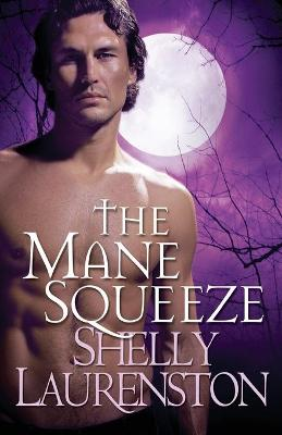 Mane Squeeze by Shelly Laurenston