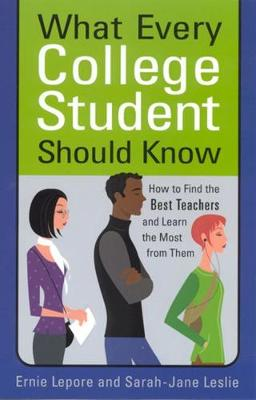 What Every College Student Should Know by Ernie Lepore