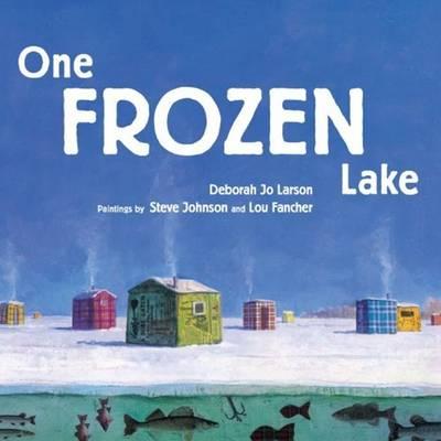 One Frozen Lake by Deborah Jo Larson
