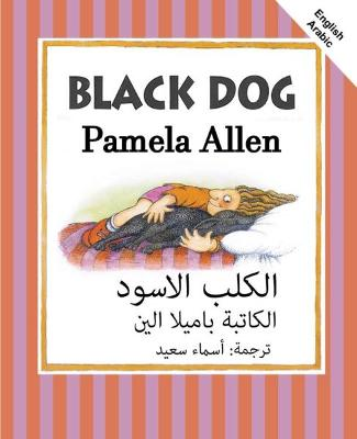 Black Dog: English and Arabic by Pamela Allen