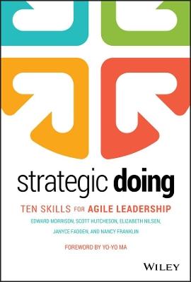 Strategic Doing: Ten Skills for Agile Leadership book