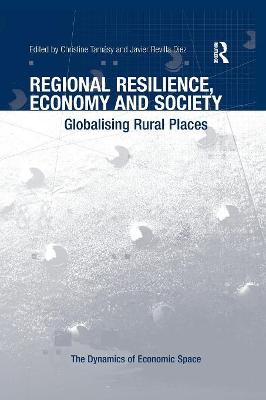 Regional Resilience, Economy and Society: Globalising Rural Places book