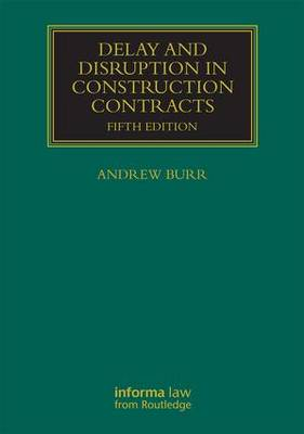 Delay and Disruption in Construction Contracts book