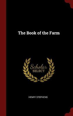The Book of the Farm by Henry Stephens
