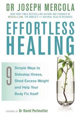 Effortless Healing by Joseph Mercola