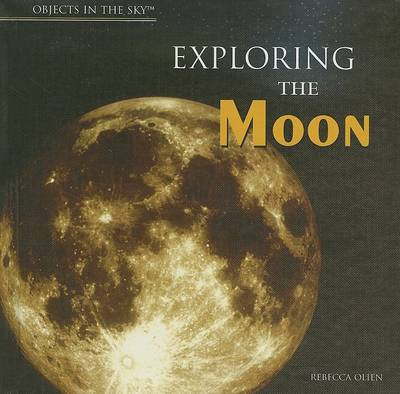 Exploring the Moon by Rebecca Olien
