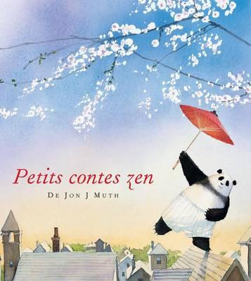 Petits Contes Zen by Jon J Muth