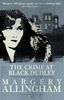 Crime at Black Dudley by Margery Allingham