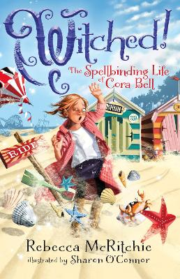 Witched!: The Spellbinding Life of Cora Bell (Jinxed, #3) by Rebecca McRitchie