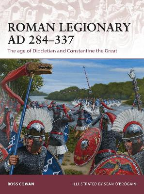 Roman Legionary AD 284-337 by Ross Cowan