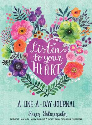 Listen to Your Heart: A Line-a-Day Journal with Prompts by Karen Salmansohn