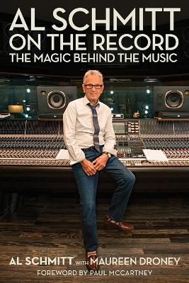 Al Schmitt on the Record: The Magic Behind the Music book