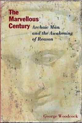 The Marvellous Century by George Woodcock