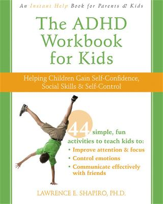 ADHD Workbook for Kids by Lawrence E. Shapiro
