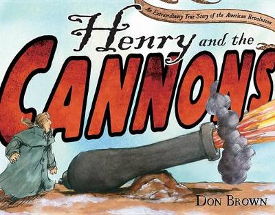 Henry and the Cannons by Don Brown