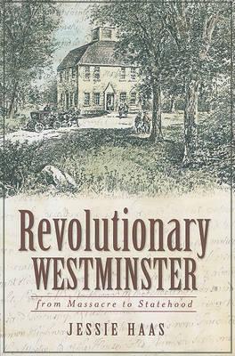 Revolutionary Westminster by Jessie Haas